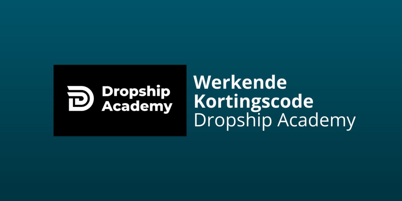 Dropship Academy Werkende Korting(scode) [Joshua Kaats]