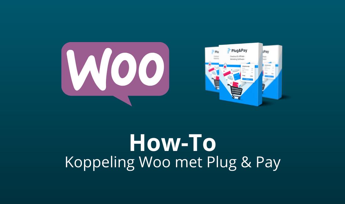 woocommerce met plug and pay koppeling uitleg