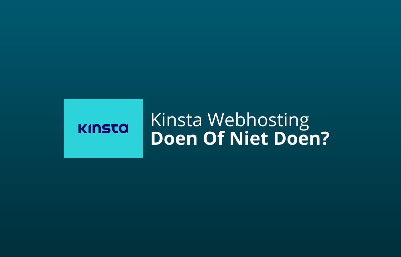 Kinsta Webhosting Doen Of Niet Doen_