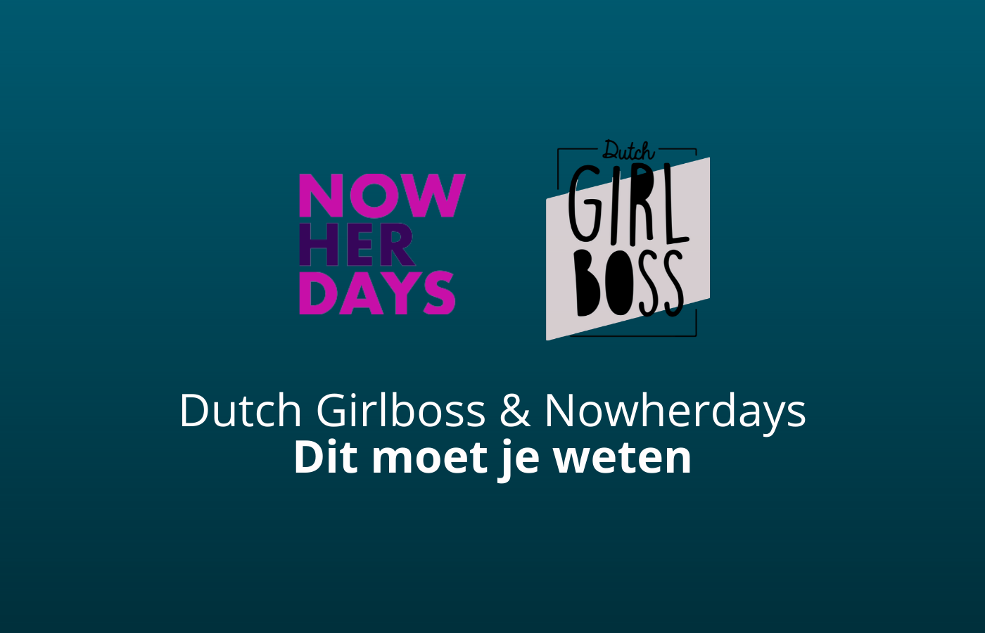 dutch girlboss en nowherdays