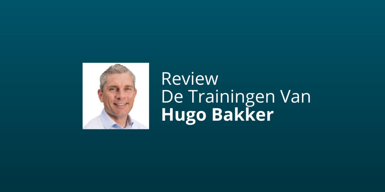 Hugo Bakker Review: #1 Manier Om Online Trainingen Te Leren Maken?