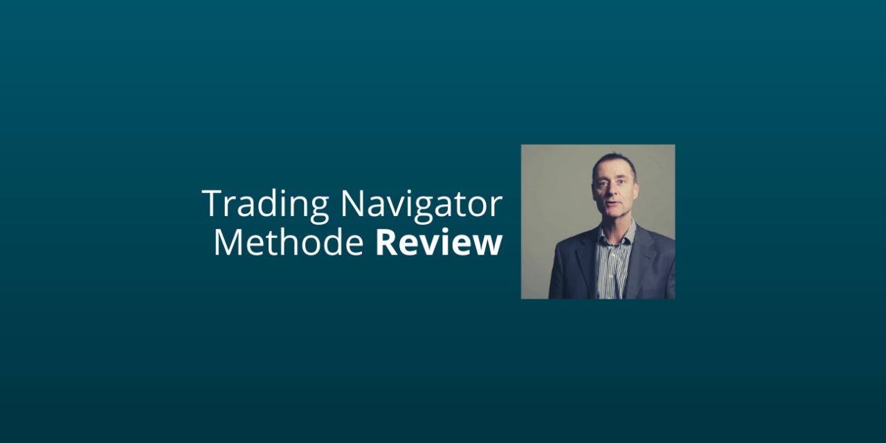 Trading Navigator Methode Review & Ervaringen 2020 [Harm Van Wijk]