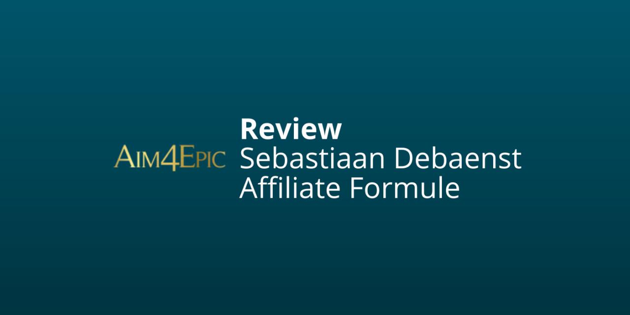 Sebastiaan Debaenst Review: Affiliate Formule / Upside Only [2021]