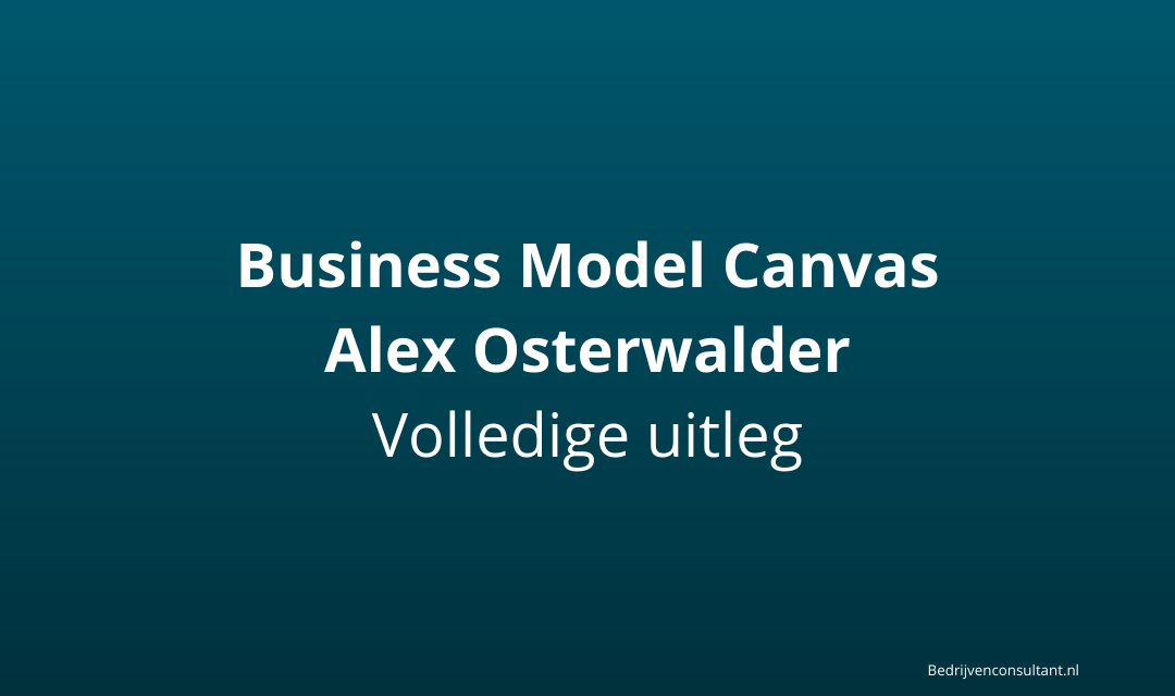 Business Model Canvas van Osterwalder [Uitleg]