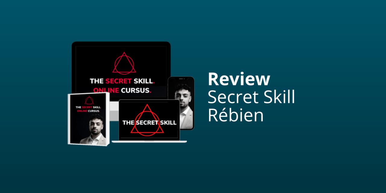 The Secret Skill & Tools Rébien [Review & Ervaringen 2021]