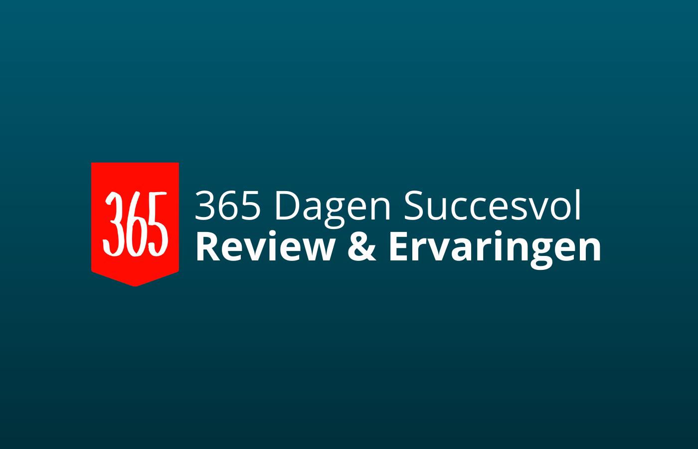ervaringen en review 365 dagen succesvol