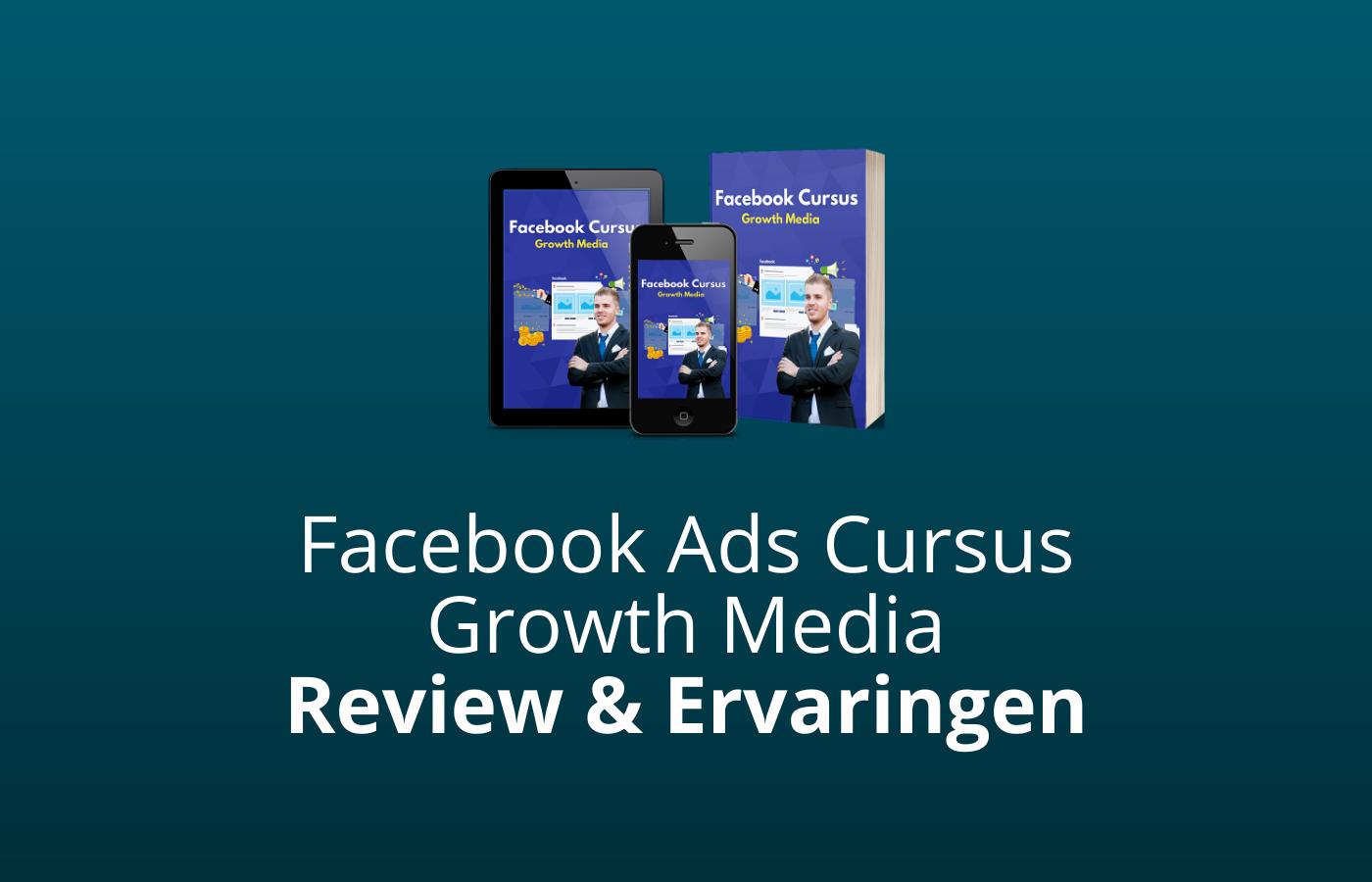 facebook ads cursus growth media review en ervaringen