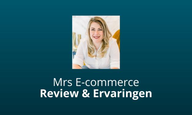 Mrs E-commerce Review & Ervaringen: Goeroe Of Zinvol? [2021]