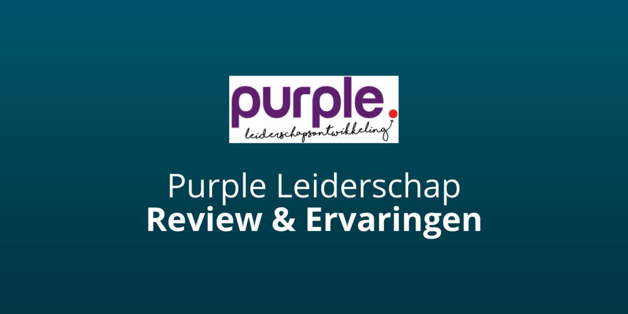 Purple Leiderschapsontwikkeling Review [Mariska Wijbenga Ervaringen]