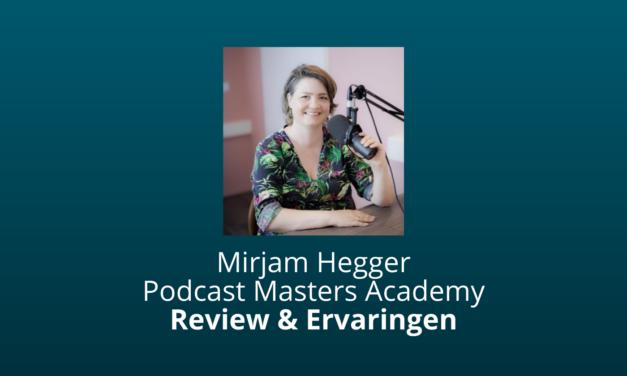 Mirjam Hegger: Podcast Masters Academy [Review & Ervaringen] [2021]