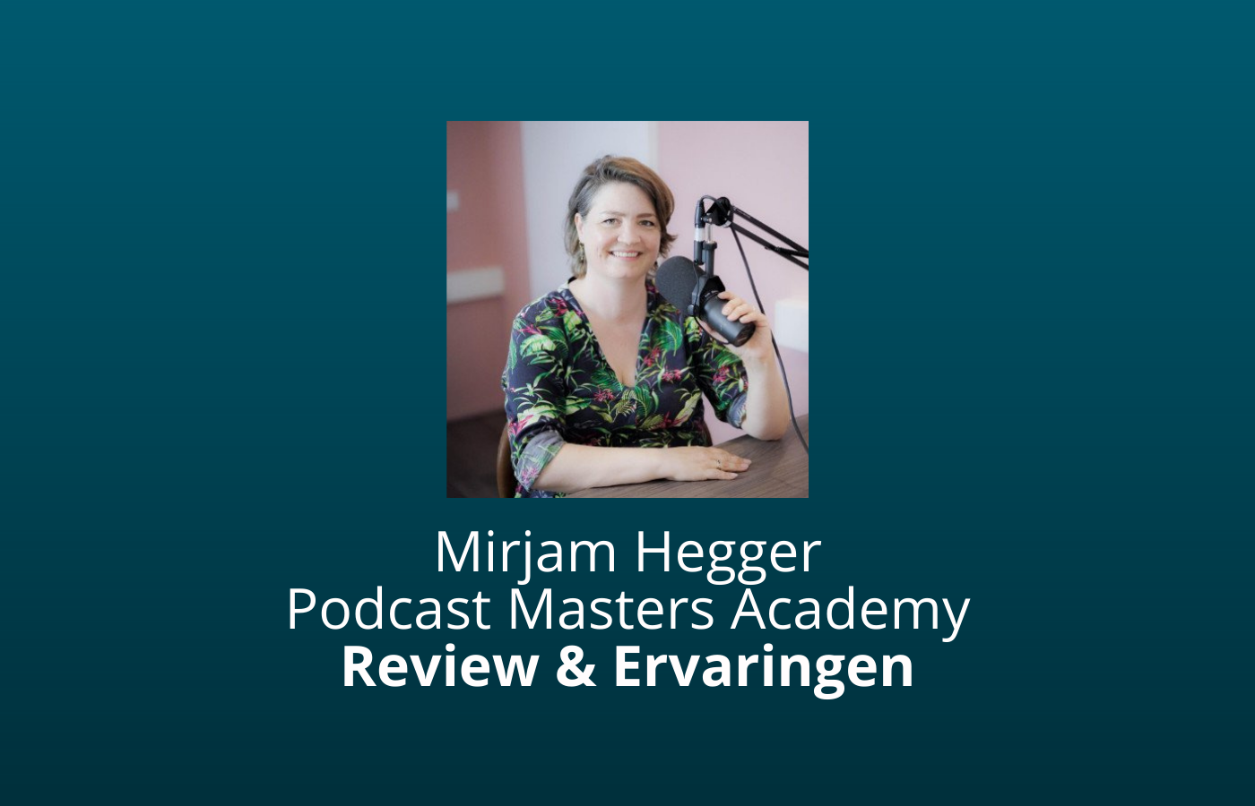 podcast masters academy review mirjam hegger