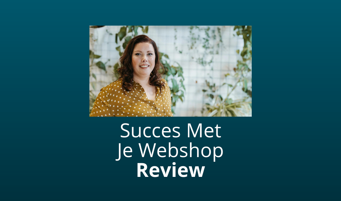 Succes Met Je Webshop Review En Ervaringen